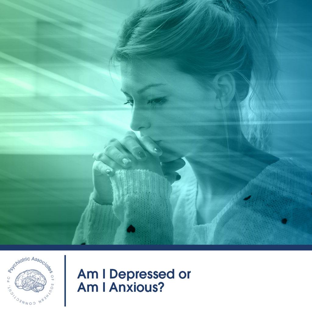 psychiatric-associates-depresion-vs-anxiety-feature-1